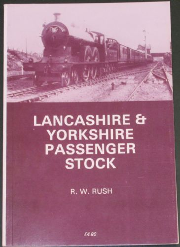 Lancashire & Yorkshire Passenger Stock, by R.W. Rush